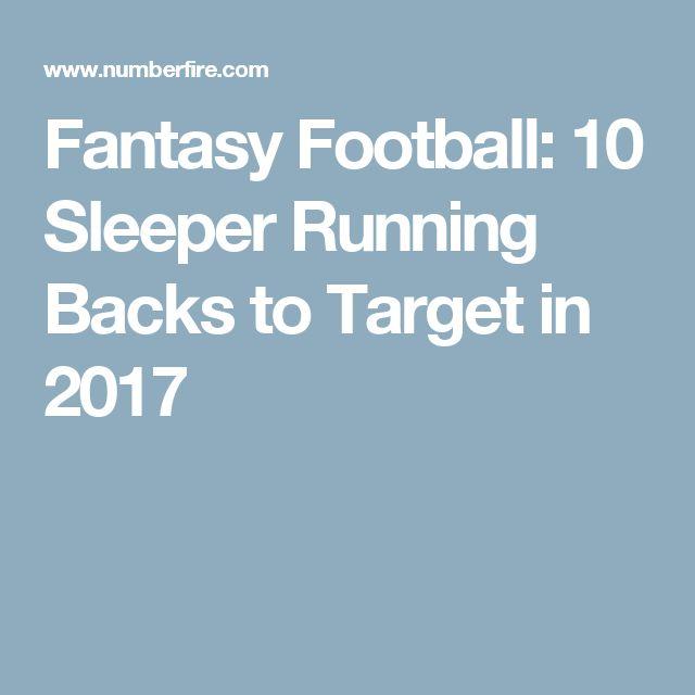 Fantasy Football: 10 Sleeper Running Backs to Target in 2017