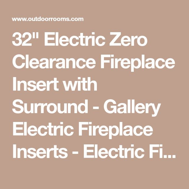 """32"""" Electric Zero Clearance Fireplace Insert with Surround - Gallery Electric Fireplace Inserts - Electric Fireplaces"""