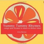 Yummy Tummy Rhymes by Ailsa Mackay