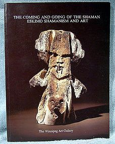 COMING AND GOING OF THE SHAMAN ESKIMO ART BOOK
