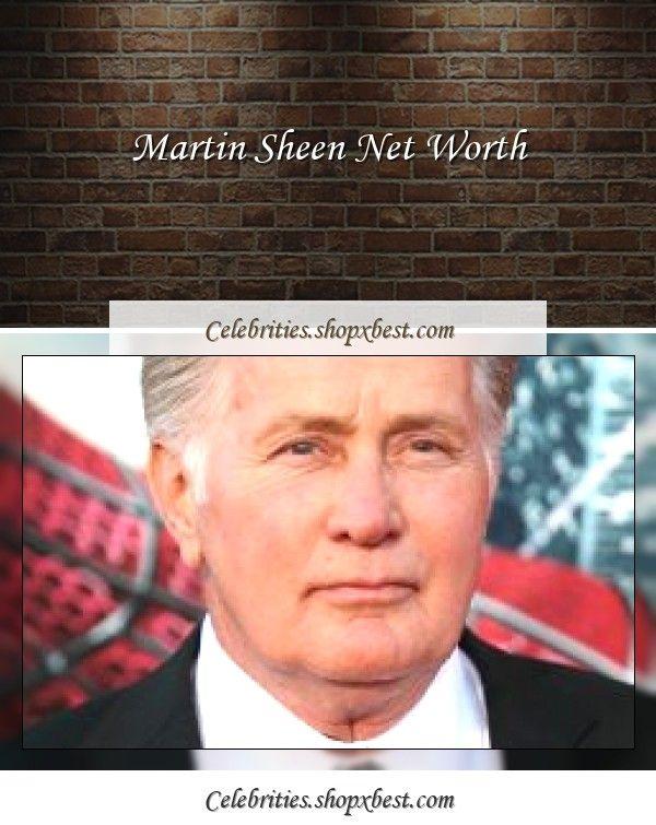 Martin Sheen Net Worth In 2020 Martin Sheen Net Worth American Actors