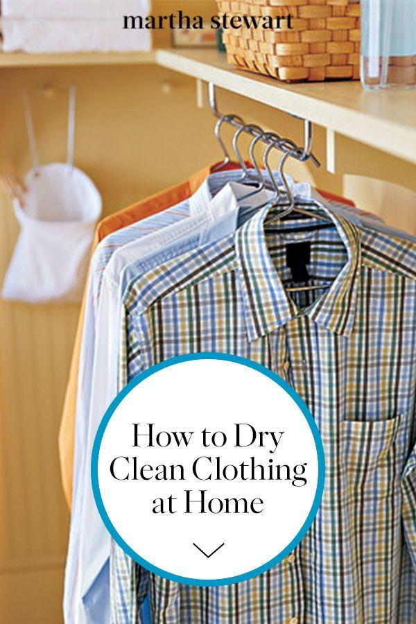 How To Dry Clean Clothing At Home Cleaning Clothes Clean Clothing Dry Cleaning At Home