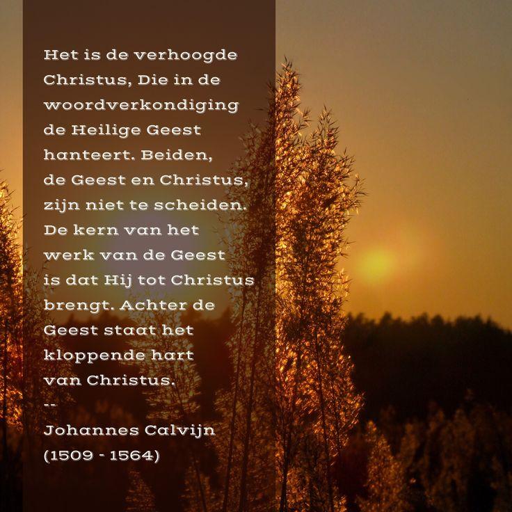 De Geest en Christus - Johannes Calvijn (1509 – 1564)