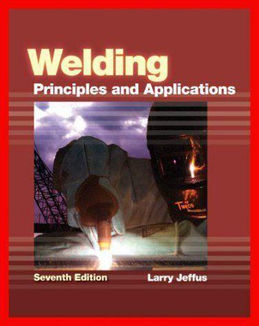 http://9plr.ecrater.com/p/28289303/welding-principles-and-applications-7th-edition - Welding: Principles and Applications 7th Edition by Larry Jeffus - PDF eBook