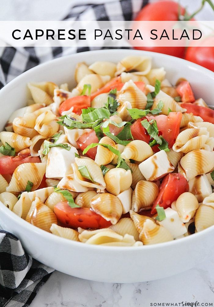 This Simple And Delicious Caprese Pasta Salad Is So Fresh Easy To Make It S The Perfect Side Dish For Any Summer Potluck Or Barbecue