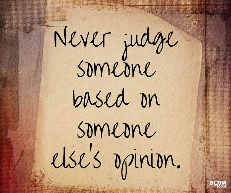 Best 25+ Judging Quotes Ideas On Pinterest