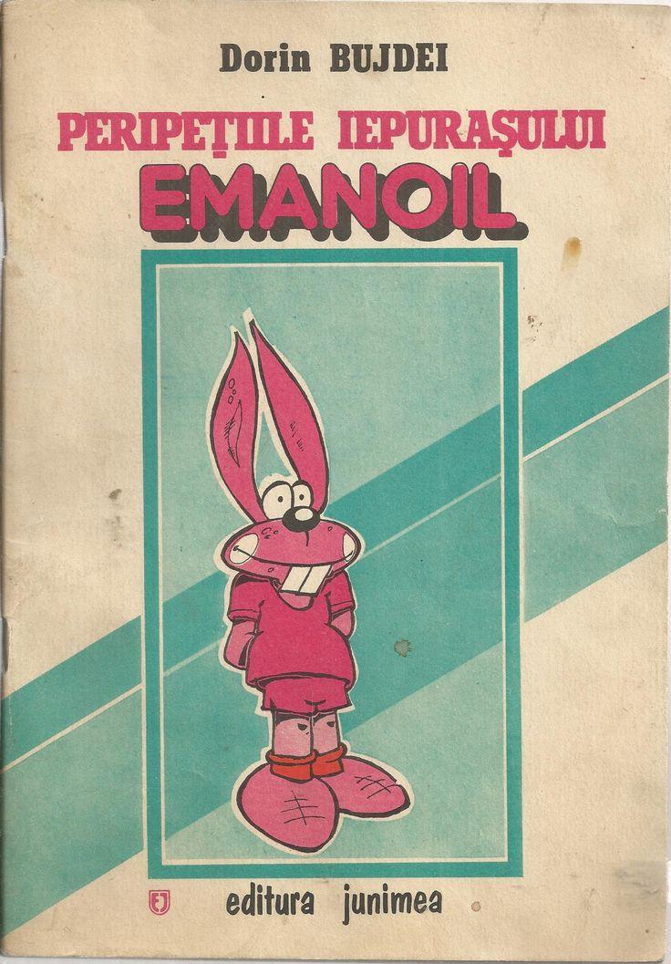 Peripetiile iepurasului Emanoil - Dorin Bujdei. -