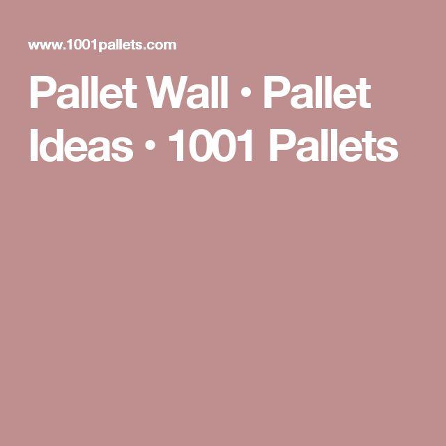 Pallet Wall • Pallet Ideas • 1001 Pallets