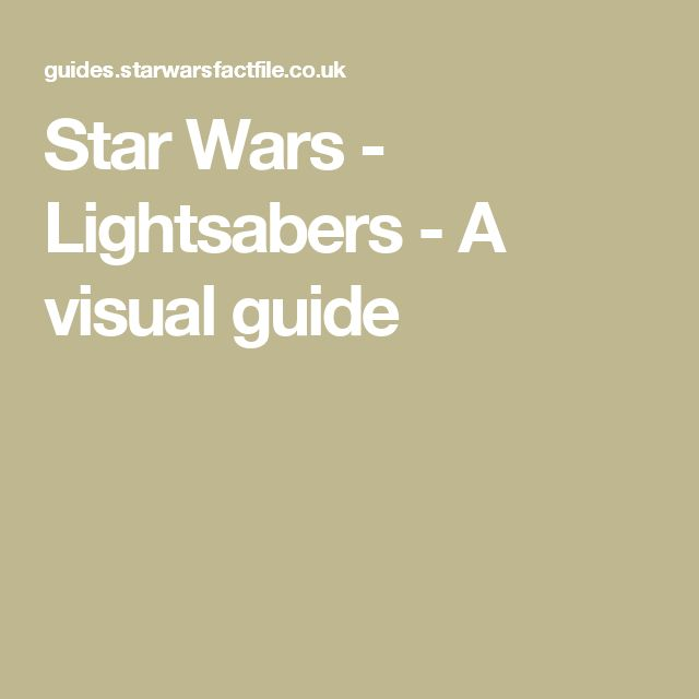 Star Wars - Lightsabers - A visual guide