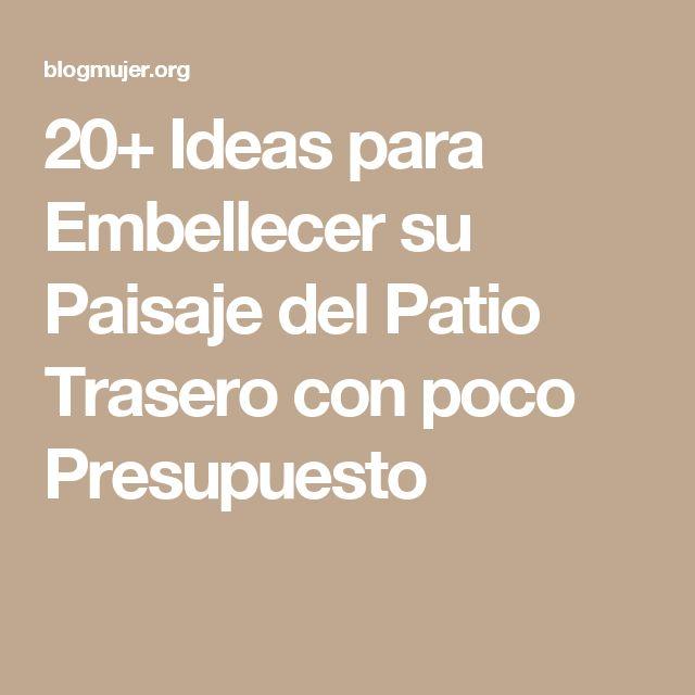 20+ Ideas para Embellecer su Paisaje del Patio Trasero con poco Presupuesto