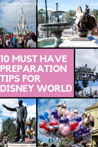 10 Must Have Preparation Tips For Disney World - Brooklyn Active Mama