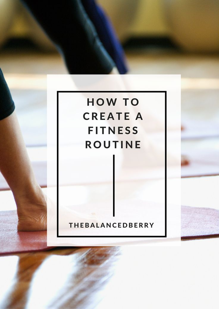 How to establish a fitness routine. A simple step-by-step guide to creating a balanced workout plan.