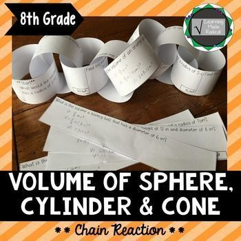 Volume of Cone, Cylinder and Sphere Real World Chain Reaction ActivityPractice finding the volume of cylinders, cones and spheres with this great set of 12 real world problems. Students will work on solving the volume given radius and diameter. This is a