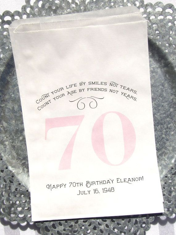 Our elegant 70th birthday favor bags for adult birthday favors will be perfect for candy, cookies or even the ever popular candy buffet. Personalized with the honorees name and birth date, your choice of colors, see additional photos. These birthday favor bags can be made for any birthday, 60th, 70th, 85th, 90th, just ask and we can make the change. Each 70th birthday favor bags measure 6 1/4 x 9 1/4 high, larger than most candy bags. Contents not included. Poem reads: Count your ...