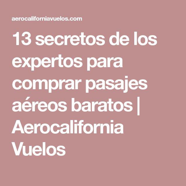 13 secretos de los expertos para comprar pasajes aéreos baratos | Aerocalifornia Vuelos