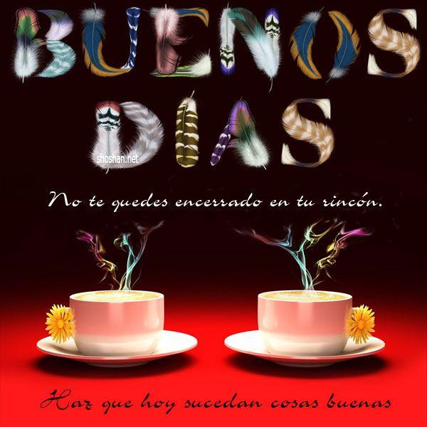 17 best images about buen d a tardes noches on pinterest - Buenos dias buenas noches ...