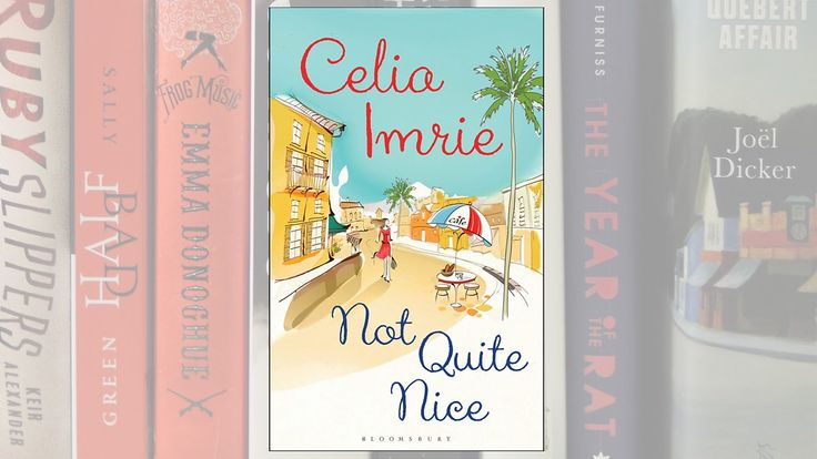 Not Quite Nice by Celia Imrie. Monday 9 March 2015.