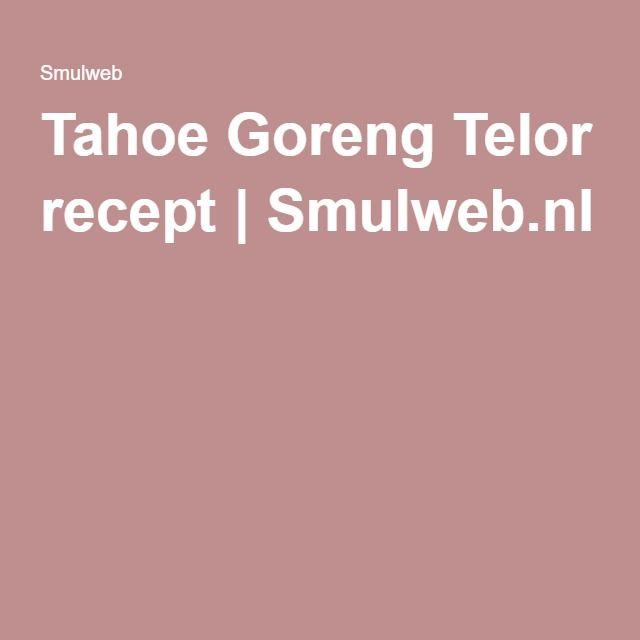 Tahoe Goreng Telor recept | Smulweb.nl