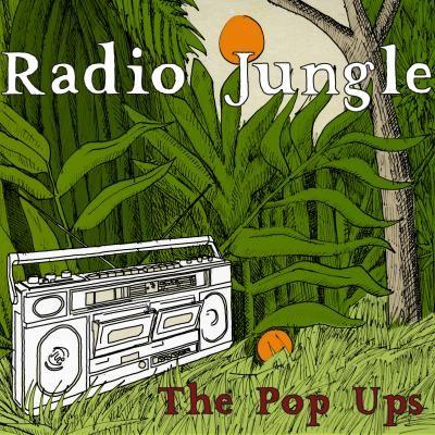 Radio Jungle album. Available at https://www.thepopups.com/stuff . Download now: https://itunes.apple.com/us/artist/the-pop-ups/id377913838 .  Stream now: https://open.spotify.com/artist/3GkU6eKKcQk2cOtu14MDgw