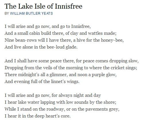 english lake isle of innisfree I will arise and go now, and go to innisfree  and a small cabin build there, of  clay and wattles made nine bean rows will i have there, a hive for the honey  bee.