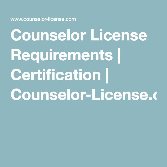 Counselor License Requirements | Certification | Counselor-License.com