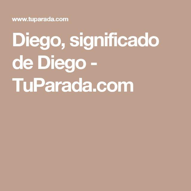 Diego, significado de Diego - TuParada.com