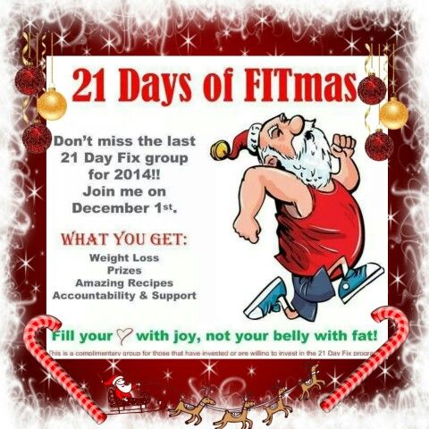 21 Days of FITmas!!! Challenge group starts Dec 1st.  Reserve your spot today! Don't gain this holiday season. See what an accountability group can do for you. www.beachbodycoach.com/slimdownwithjanet