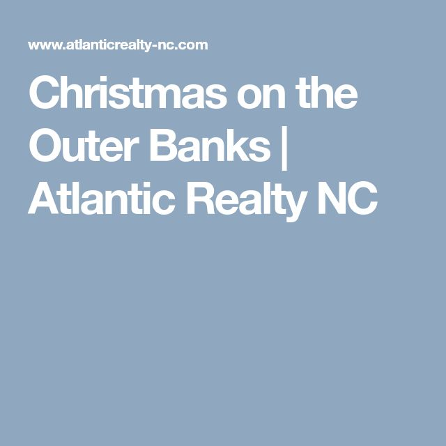 Christmas on the Outer Banks | Atlantic Realty NC