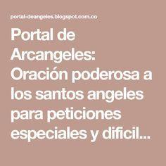 Portal de Arcangeles: Oración poderosa a los santos angeles para peticiones especiales y dificiles (AMOR, DINERO, TRABAJO, SALUD)