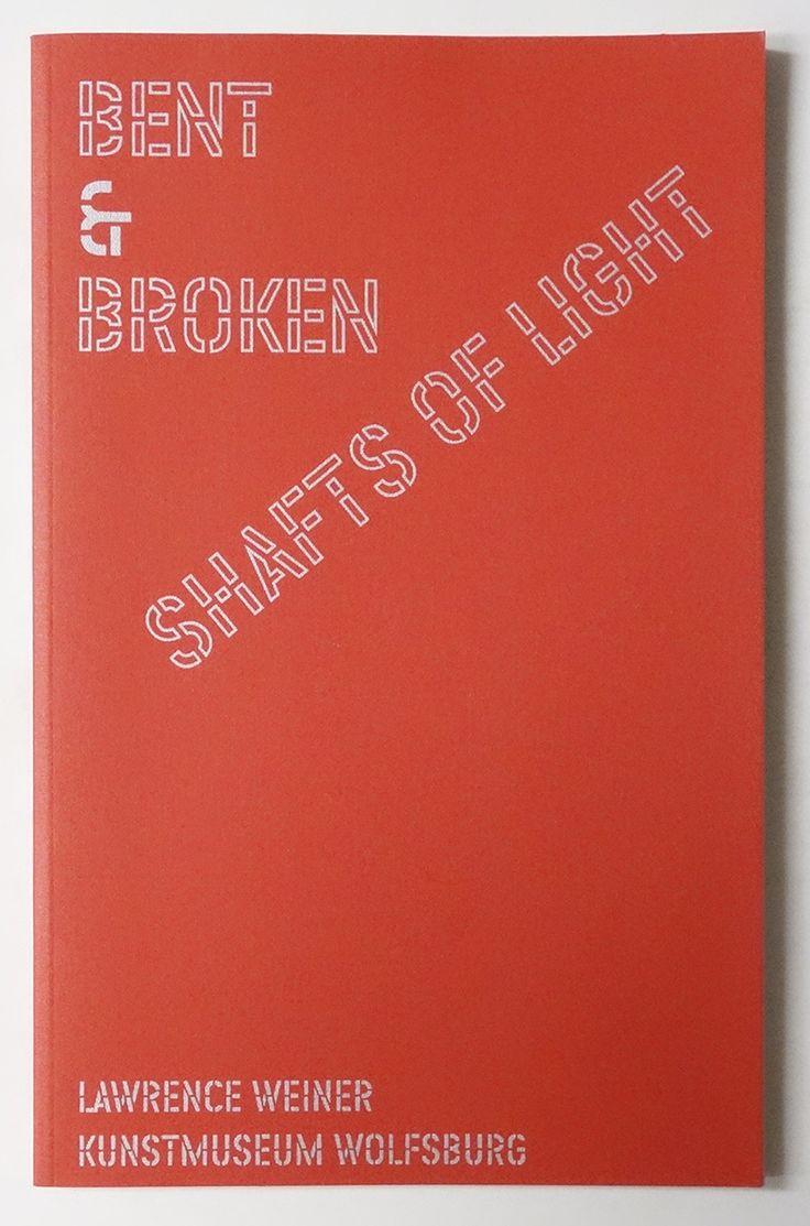 Bent & Broken Shafts of Light / Gebeugte und Gebrochene Lichtstrahlen   Lawrence Weiner