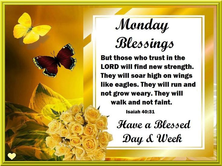 Monday Blessings ~~J   Monday inspirational quotes ...  Weekly Blessings