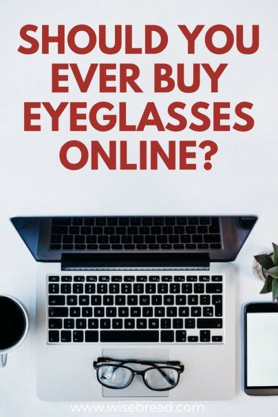 49b746cd8d Have you considered buying your next pair of glasses online  In most cases