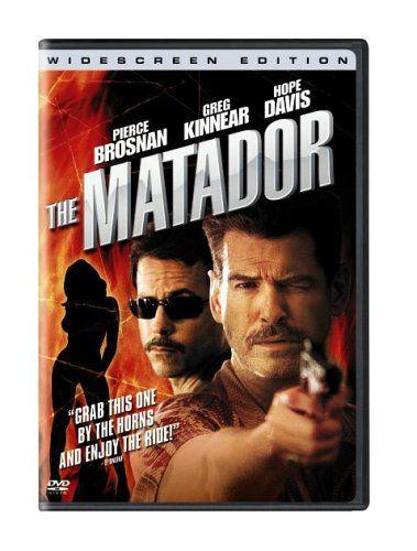 The Matador ~ Pierce Brosnan, Greg Kinnear, Hope Davis, Adam Scott, Guillermo Capetillo, Gabriela Goldsmith, Roberto Sosa, Dylan Baker.