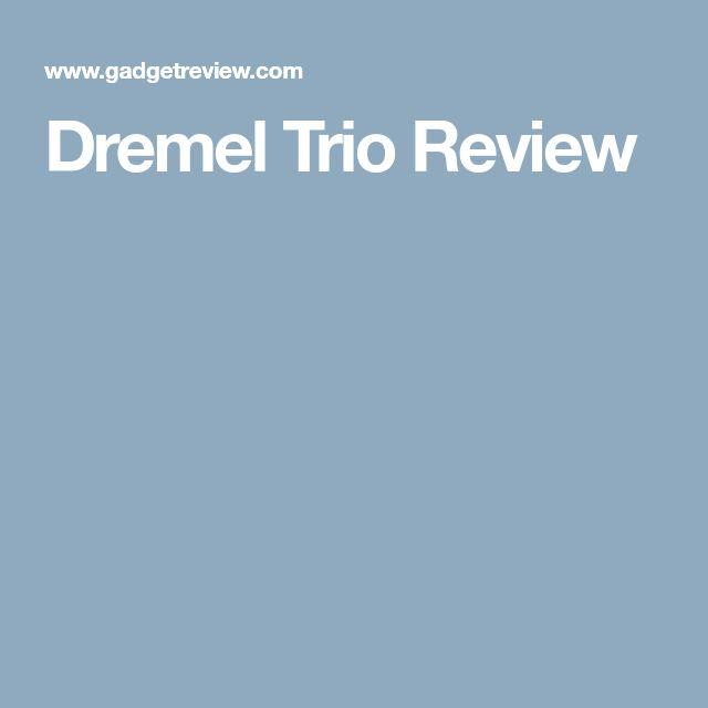 Dremel Trio Review