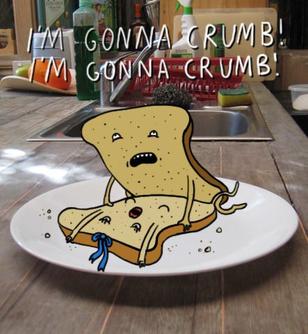 So that's what breads do when we're not looking? I'm never having another sandwich again... Ever!! Lol.