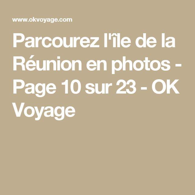 Parcourez l'île de la Réunion en photos - Page 10 sur 23 - OK Voyage