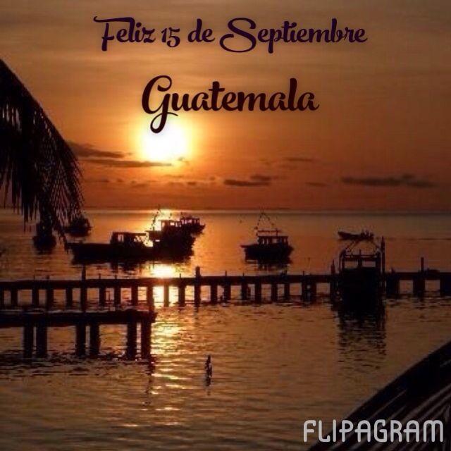 Guatemala tu nombre inmortal, única eres por tu belleza natural por tu encanto primaveral... Tierra de la Marimba y el Quetzal. Tus Volcanes, tus Lagos, tus Ríos y tus Playas me hacen suspirar... Te Amo Guatemala.   FELIZ 15 DE SEPTIEMBRE !!!✌️❤️✨ (null) Hecho con Flipagram - http://flipagram.com/f/cFmOOZWbeZ
