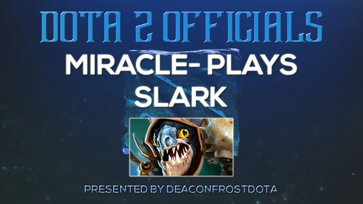 Dota 2 Officials Miracle- Plays Slark [1835274526]