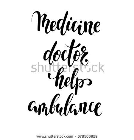 Medicine, doctor, help, ambulance. Hand drawn brush pen lettering isolated on white background. National Doctor's Day