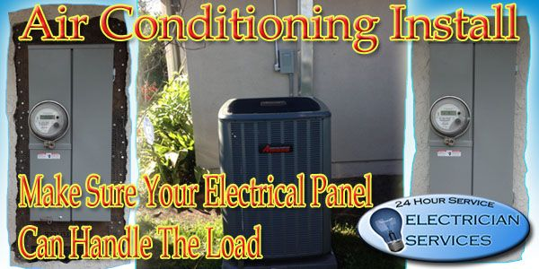 Air Conditioning Install Make Sure Your Electrical Panel Can Handel the Required Load. #orange_county_air_conditioning_install #air_conditioning_orange_county #orange_county_air_conditioning_repair #air_conditioning_repair_orange_county http://www.electricianservicesoc.com/ac-repair/ http://www.electricianservicesoc.com/