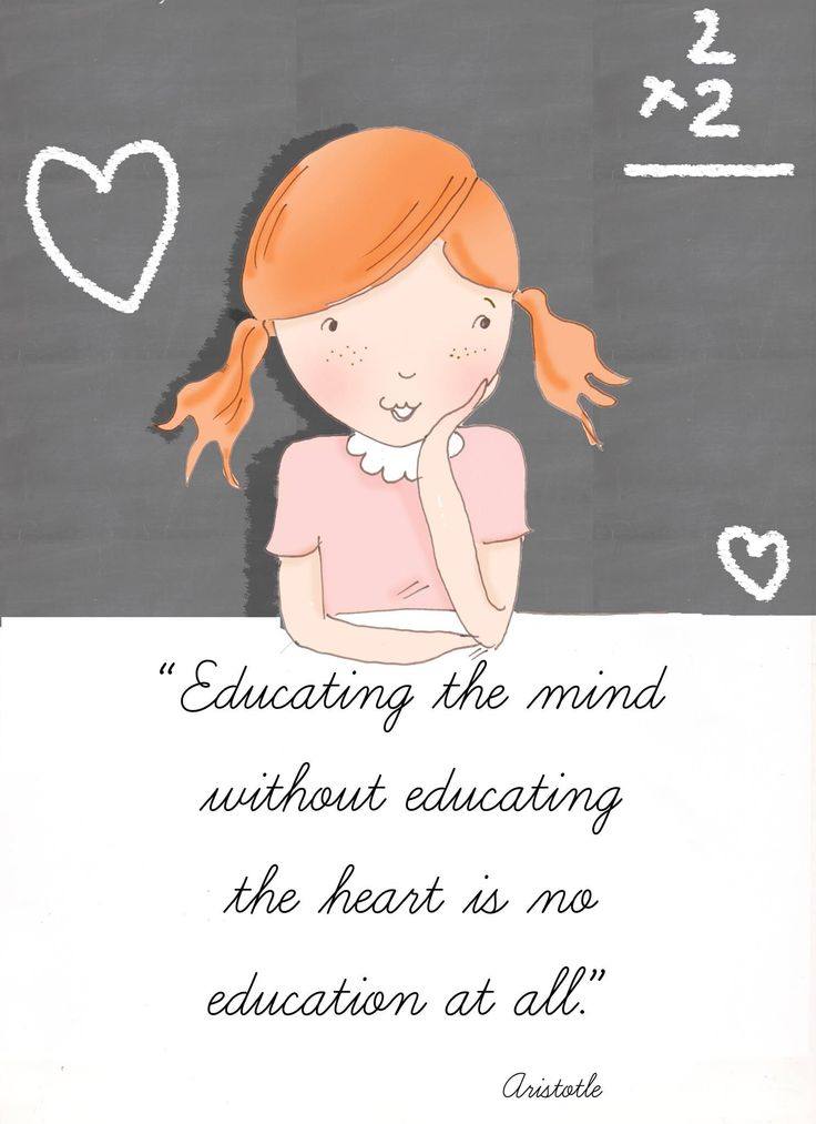Educating the mind without educating the heart....