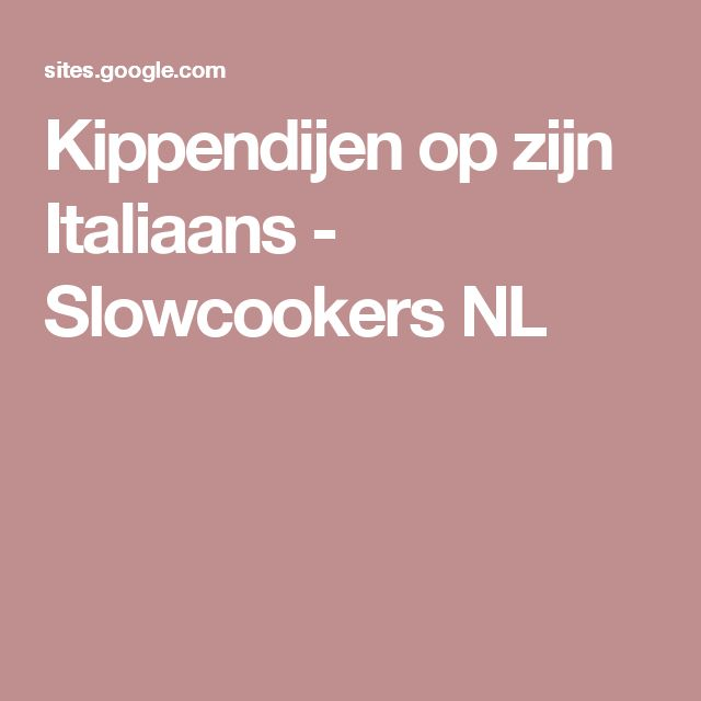 Kippendijen op zijn Italiaans - Slowcookers NL