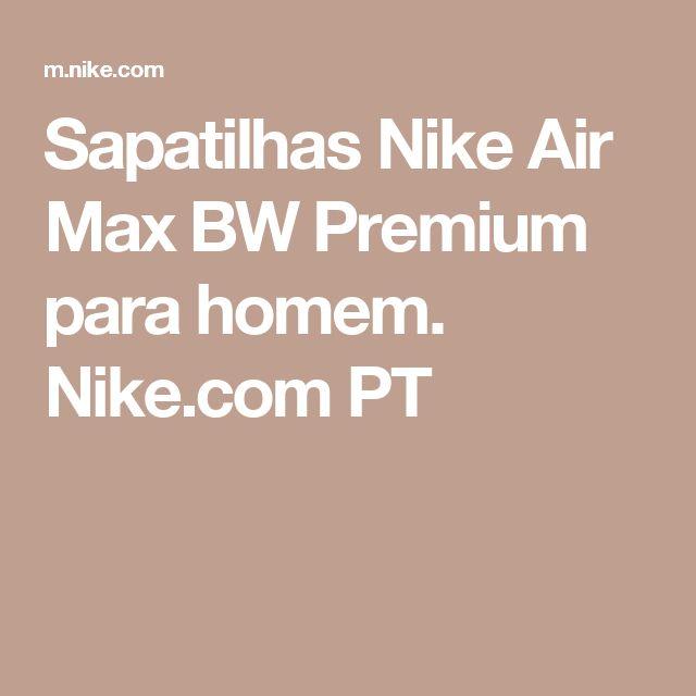 Sapatilhas Nike Air Max BW Premium para homem. Nike.com PT