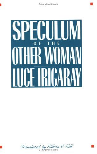 The Cornell edition of Speculum was a constant companion, and this book provides a great core understanding of Irigaray's thinking, making it a great go-to book.