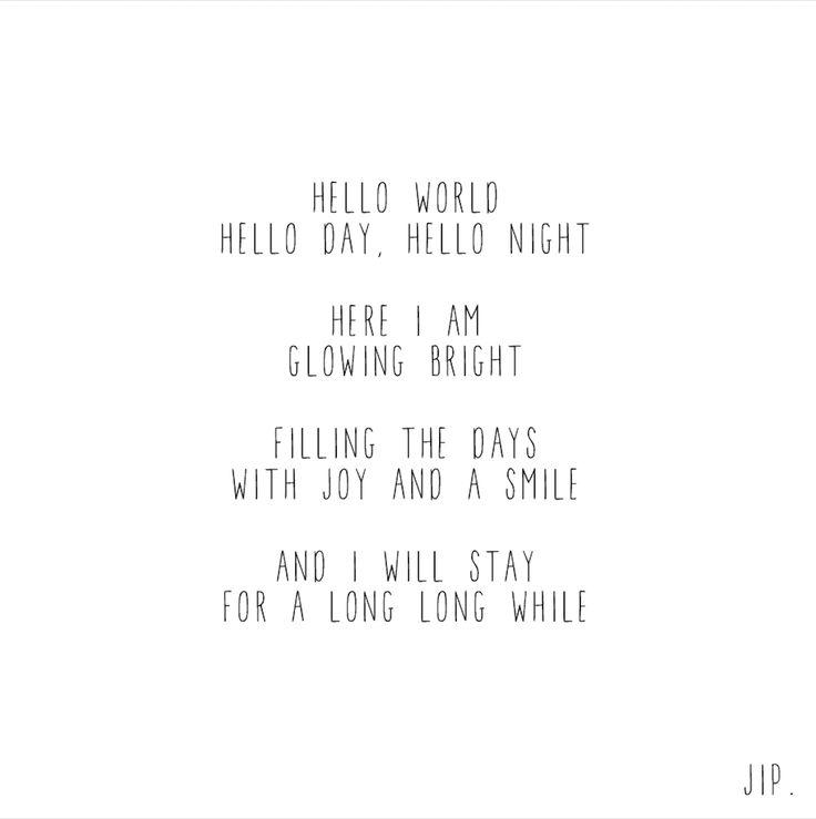 Gewoon JIP. |Gedichten | Kaarten | Posters | Stationery | & meer © sinds feb 2014 | Hello World | Geboorte | Geboortekaartje | Felicitatie | Baby design | Babyshower | Idea | Babykamer | Geboorte tekstje © Een tekstje van JIP. gebruiken? Dat kan! Stuur een mailtje naar info@gewoonjip.nl
