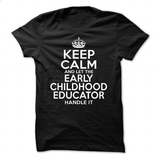 EARLY CHILDHOOD EDUCATOR - #blank t shirts #women hoodies. ORDER NOW => https://www.sunfrog.com/LifeStyle/EARLY-CHILDHOOD-EDUCATOR-Black-44615045-Guys.html?60505