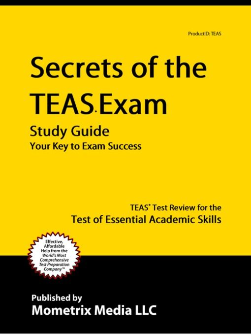 Secrets of the TEAS® Exam Study Guide by TEAS® Exam Secrets Test Prep Team