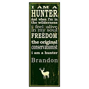 """I Am a Hunter Personalized Plaque - 6.5""""x 18"""""""