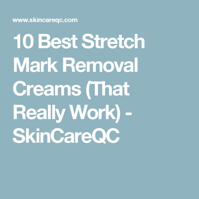 10 Best Stretch Mark Removal Creams (That Really Work) - SkinCareQC