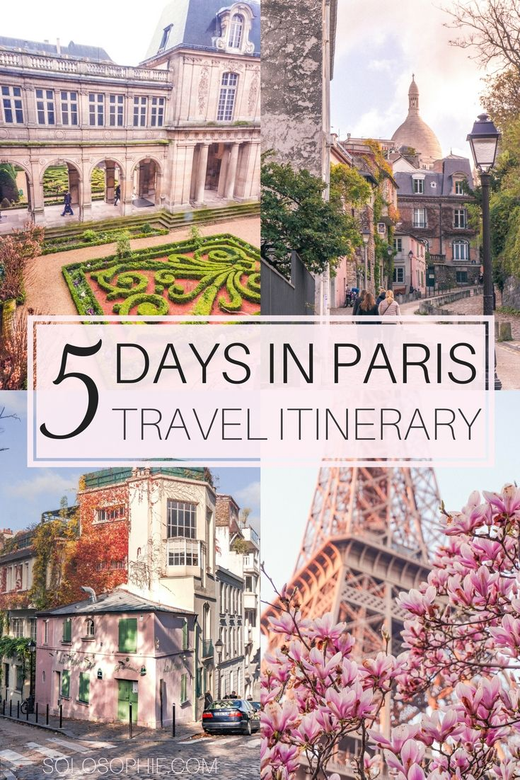 Ultimate Guide on How to Spend the Perfect 5 Days in Paris